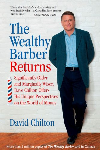 9780968394748: The Wealthy Barber Returns : Dramatically Older and Marginally Wiser, David Chilton Offers His Unique Perspectives on the World of Money
