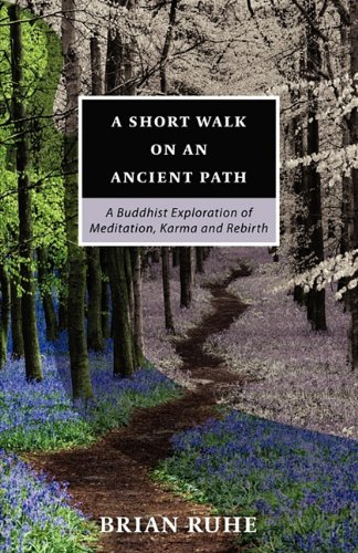 9780968395127: A Short Walk on an Ancient Path - A Buddhist Exploration of Meditation, Karma and Rebirth