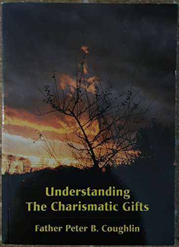 9780968396605: Understanding the charismatic gifts