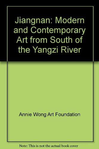Jiangnan: Modern and Contemporaty Art from South: Bull, Hank Editor;