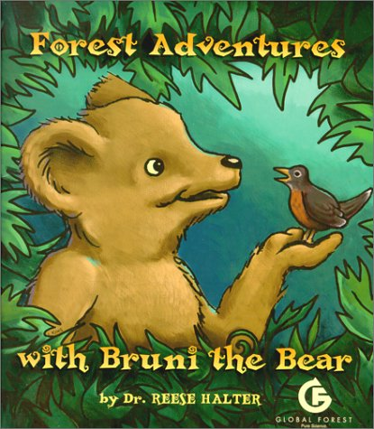 Forest Adventures with Bruni the Bear: Reese Halter