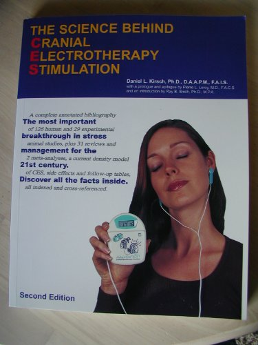 The Science Behind Cranial Electrotherapy Stimulation: Kirsch, Daniel