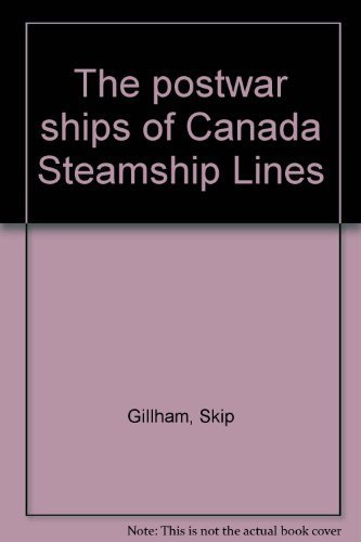 The postwar ships of Canada Steamship Lines: Gillham, Skip