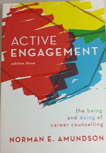 9780968434581: Active Engagement : the being and doing of career counselling