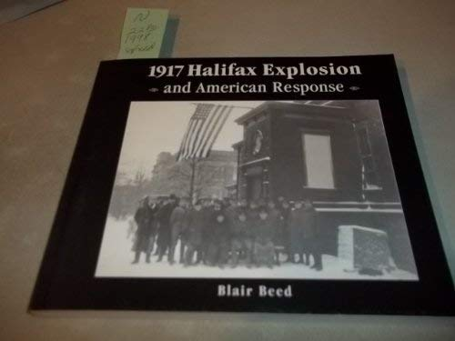 1917 Halifax Explosion and American Response: Beed, Blair