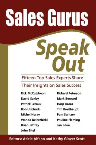 9780968445099: Sales Gurus Speak Out: Fifteen Top Sales Experts Share Their Insights on Sales Success