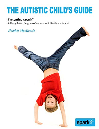 The Autistic Child's Guide: Presenting spark* (Self-regulation Program of Awareness & ...