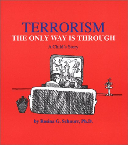9780968447314: Terrorism: The Only Way Is Through: A Child's Story