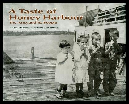 9780968456903: A Taste of Honey Harbour, the Area and Its People