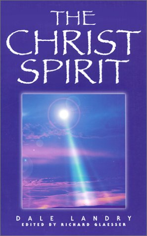 The Christ Spirit: Landry, Dale A.