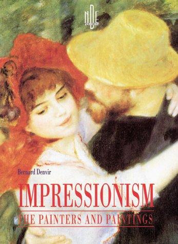 Impressionism : The Painters and Paintings: Bernard Denvir
