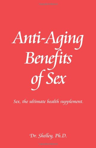 9780968492871: Anti-Aging Benefits of Sex: Sex - the Ultimate Health Supplement (Red Book Series) (Volume 2)