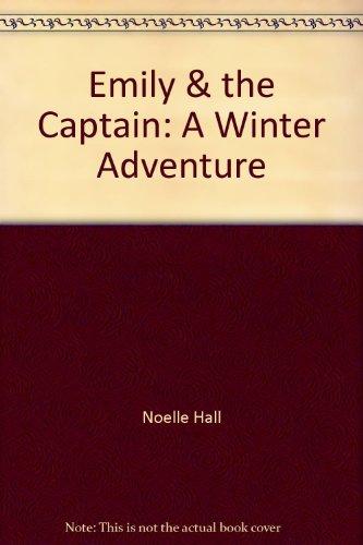 9780968500484: Emily & the Captain: A Winter Adventure