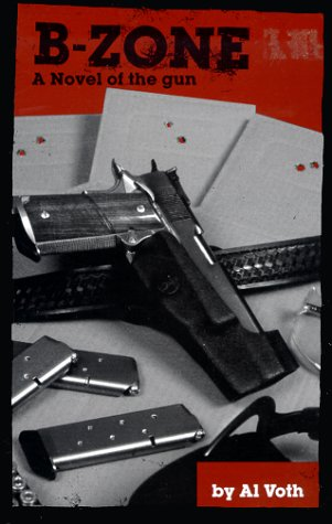 9780968505007: B-Zone : a Novel of the Gun