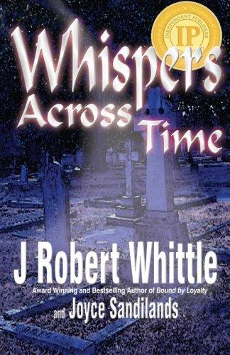 Whispers Across Time: Whittle, J. Robert; Sandilands, Joyce