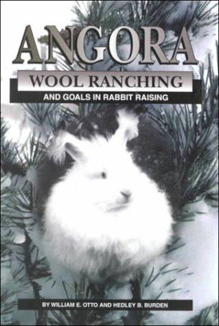 9780968506417: Angora Wool Ranching and Goals in Rabbit Raising
