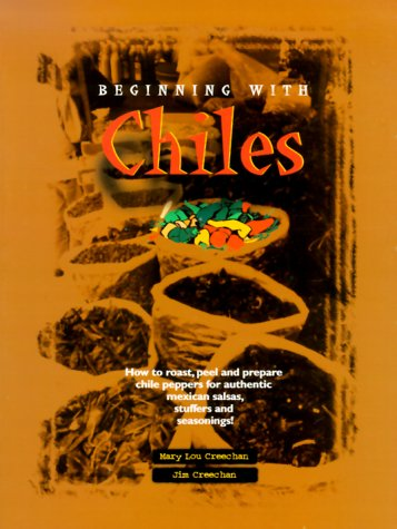 9780968506608: Beginning with Chiles