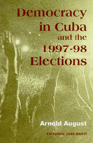 9780968508404: Democracy in Cuba and the 1997-98 Elections