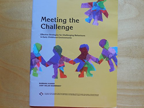 9780968515716: Meeting the Challenge: Effective Strategies for Challenging Behaviours in Early Childhood Environments