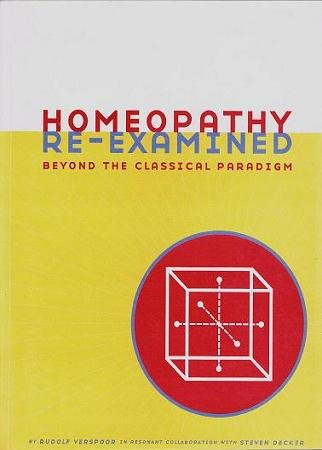 9780968516621: Homeopathy Re-Examined-Beyond the Classical Paradigm