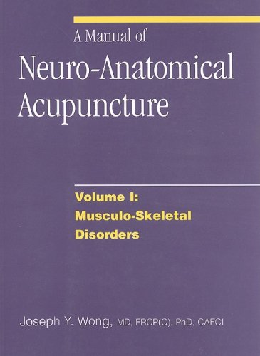 9780968519400: A Manual of Neuro-Anatomical Acupuncture, Volume I: Musculo-Skeletal Disorders