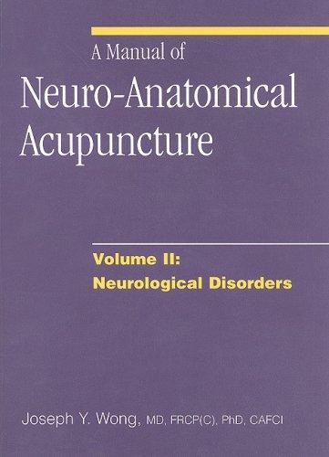 9780968519417: A Manual of Neuro-Anatomical Acupuncture, Volume II: Neurological Disorders