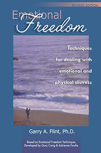 Emotional Freedom: Techniques for Dealing With Emotional and Physical Distress