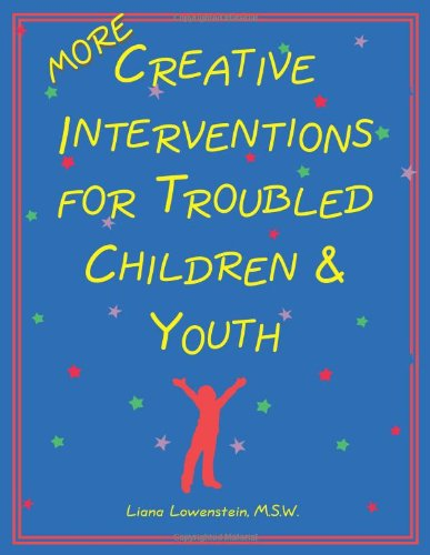9780968519912: MORE Creative Interventions for Troubled Children and Youth