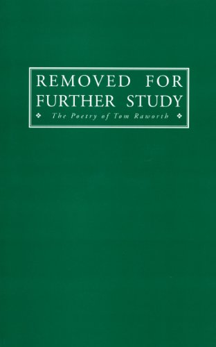 9780968529430: Removed for Further Study: The Poetry of Tom Raworth