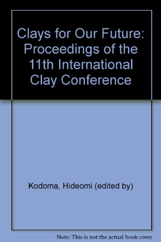 Clays for Our Future: Proceedings of the 11th International Clay Conference