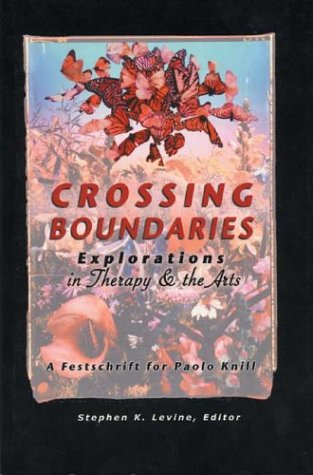 9780968533017: Crossing Boundaries: Explorations in Therapy & the Arts, A Festschrift for Paolo Knill