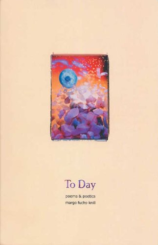 9780968533048: To Day: Poems and Poetics
