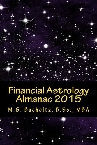 9780968537084: Financial Astrology Almanac 2015