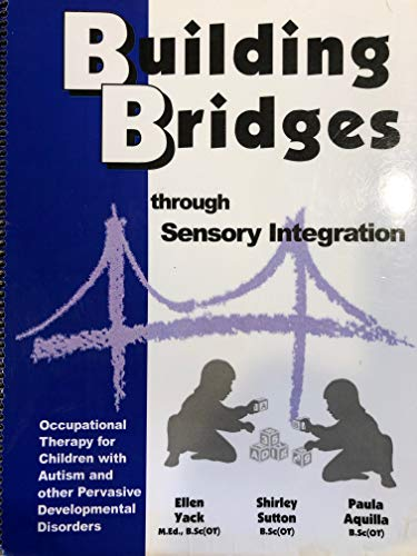9780968537503: Building Bridges through Sensory Integration, Second Edition