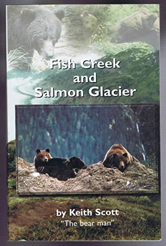 "Fish Creek and Salmon Glacier: Scott, Keith ""The Bear Man"""