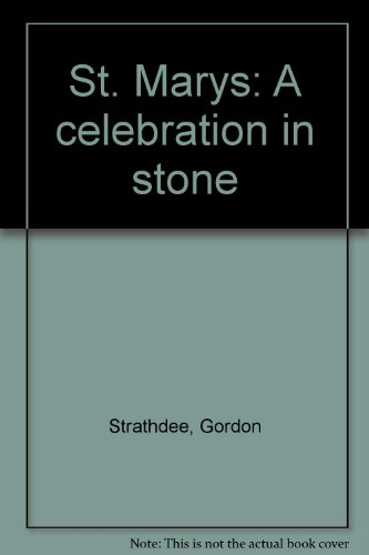St. Marys: A Celebration in Stone