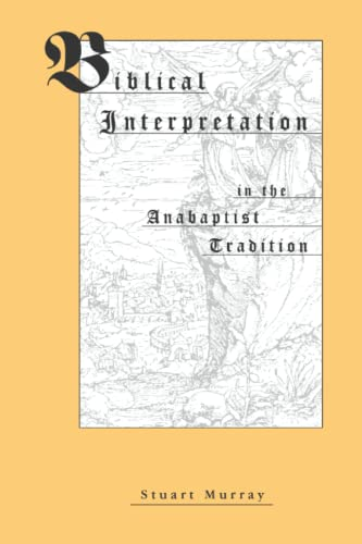 9780968554333: Biblical Interpretation in the Anabaptist Tradition (Studies in the Believers Church Tradition)