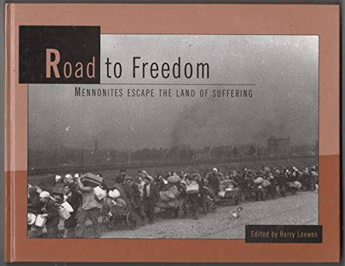 9780968554357: Road to Freedom: Mennonites Escape the Land of Suffering