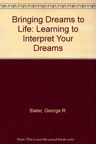 9780968560105: Bringing Dreams to Life: Learning to Interpret Your Dreams with Worksheet