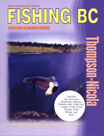 9780968561102: Fishing Bc: Thompson/Nicola (Fishing British Columbia)