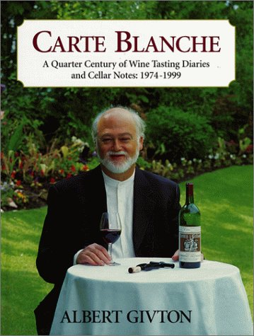 Carte Blanche - A Quarter Century of Wine Tasting Diaries and Cellar Notes: 1974-1999: Givton, ...