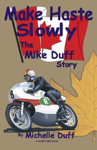 9780968570609: Make Haste Slowly: The Mike Duff Story
