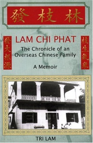 Lam Chi Phat: The Chronicle of an Overseas Chinese Family: Lam, Tri