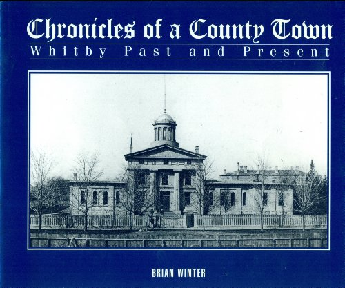 Chronicles of a County Town Whitby Past and Present: Winter, Brian