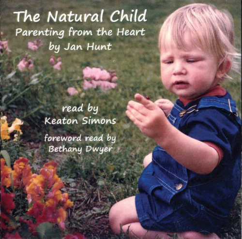 9780968575468: The Natural Child: Parenting from the Heart