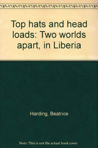 Top Hats and Head Loads: Two Worlds Apart, in Liberia