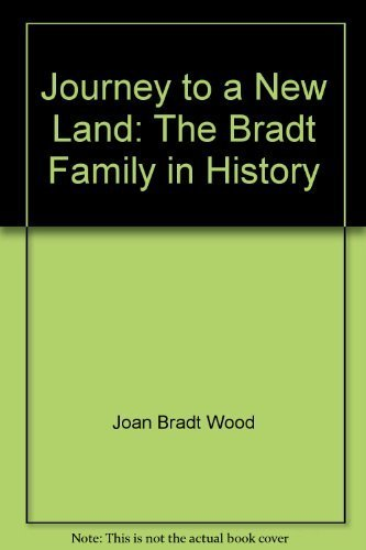 9780968584606: Journey to a new land: The Bradt family in history