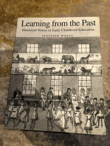 9780968584903: Learning from the Past: Historical Voices in Early Childhood Education