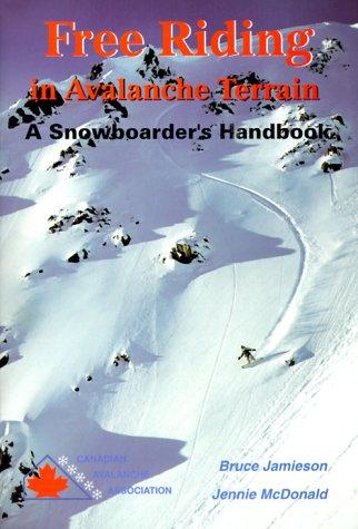 9780968585603: Free Riding in Avalanche Terrain: A Snowboarder's Handbook