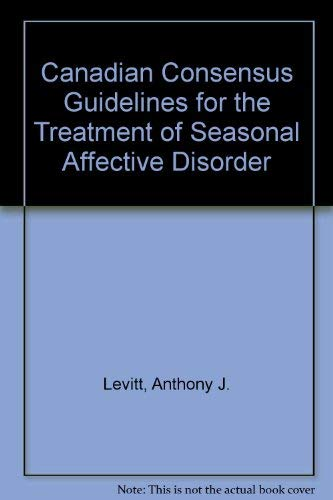 9780968587409: Canadian Consensus Guidelines for the Treatment of Seasonal Affective Disorder